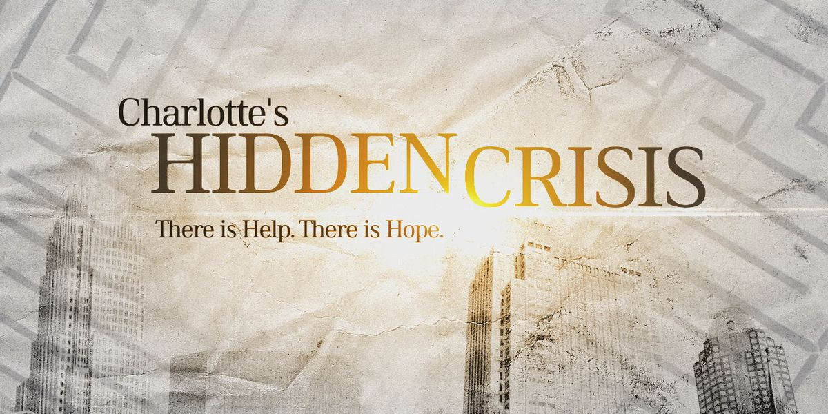 'Charlotte's Hidden Crisis: There is Help, There is Hope'